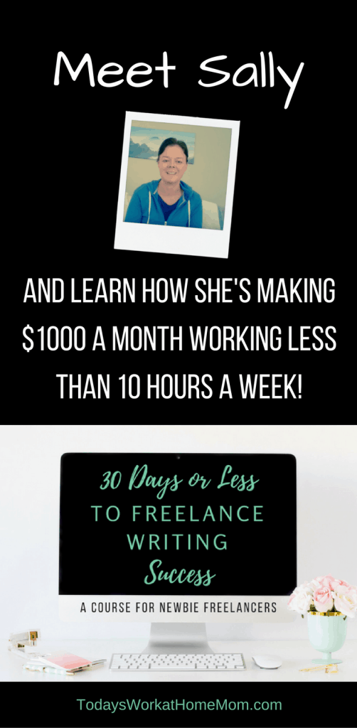 Learn how Sally earns $1,000 per month in less than 10 hours per week a freelance writer.