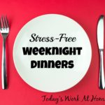 How to Have Stress-Free Weeknight Dinners