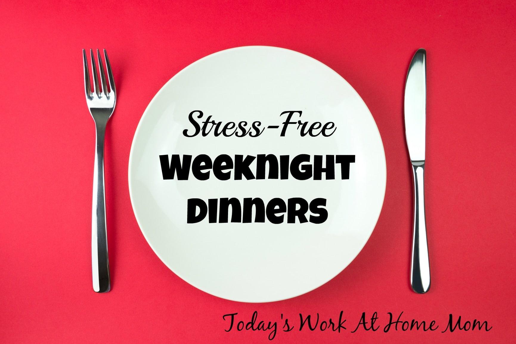 stress-free weeknight dinners