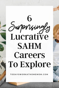 6 Lucrative Stay At Home Mom Careers To Explore