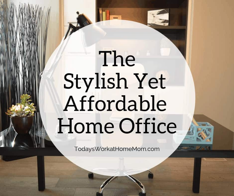 The Stylish Yet Affordable Home Office 1