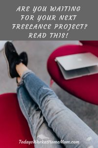 Are You Waiting For Your Next Freelance Project? Read This!