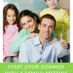 Start Your Summer With A Family Meeting