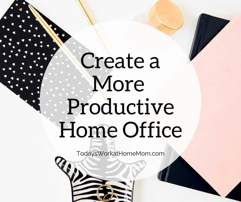 Create a More Productive Home Office 1