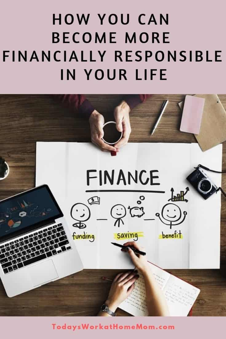 How You Can Become More Financially Responsible in Your Life 1