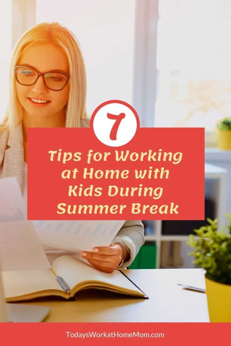7 Tips for Working at Home with Kids During Summer Break