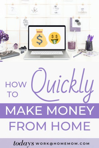 5 Ways To Quickly Earn Money From Home