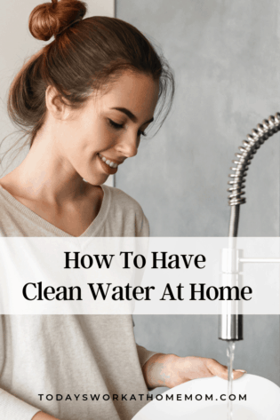 How To Have Clean Water At Home