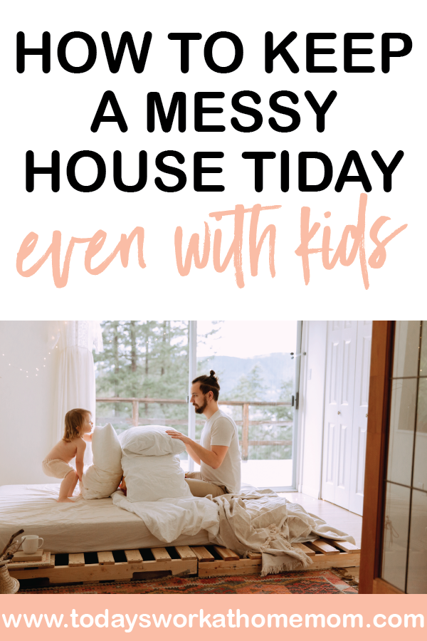 How tp keep a messsy house tiday, even with kids. Our top tips to help you keep your messy house tidy